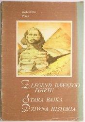 Z LEGEND DAWNEGO EGIPTU, STARA BAJKA, DZIWNA HISTORIA - Bolesław Prus 1986