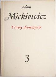 UTWORY DRAMATYCZNE TOM 3 - Adam Mickiewicz 1982
