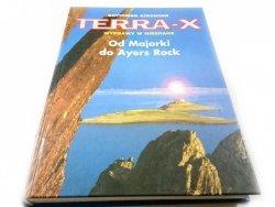 TERRA-X. WYPRAWY W NIEZNANE OD MAJORKI DO AYERS ROCK