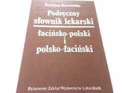 PODRĘCZNY SŁOWNIK LEKARSKI ŁACIŃSKO-POLSKI... 1991