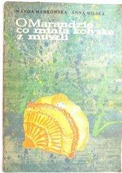 O MARANDZIE, CO MIAŁA KOŁYSKĘ Z MUSZLI - Markowska 1987