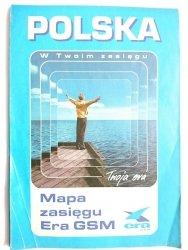 POLSKA W TWOIM ZASIĘGU. MAPA ZASIĘGU ERA GSM