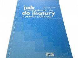 JAK PRZYGOTOWAĆ SIĘ DO MATURY Z J. POLSKIEGO