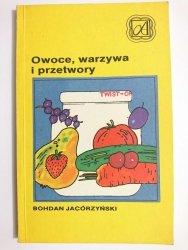 OWOCE, WARZYWA I PRZETWORY - Bohdan Jacórzyński 1988