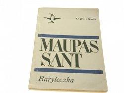 BARYŁECZKA - MAUPAS SANT