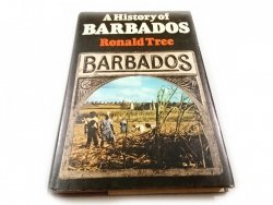 A HISTORY OF BARBADOS - Ronald Tree 1977