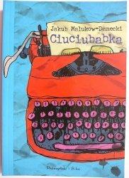 CIUCIUBABKA - Jakub Malukow-Danecki 2006
