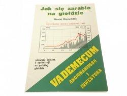 JAK SIĘ ZARABIA NA GIEŁDZIE - M. Wojewódka (1993)