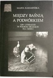MIĘDZY BAŚNIĄ A PODWÓRKIEM - Marta Karasińska 1998