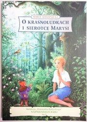 O KRASNOLUDKACH I SIEROTCE MARYSI Konopnicka 2005