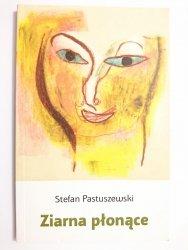 ZIARNA PŁONĄCE - Stefan Pastuszewski 2015