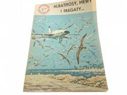 ALBATROSY, MEWY I FREGATY... - St. Bernatt 1965