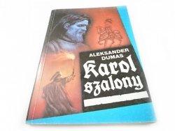 KAROL SZALONY - Aleksander Dumas 1990