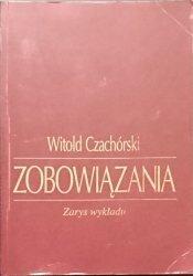 ZOBOWIĄZANIA. ZARYS WYKŁADU - Witold Czachórski 1994