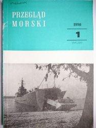 PRZEGLĄD MORSKI NR 1 STYCZEŃ 1990