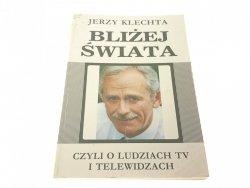 BLIŻEJ ŚWIATA - Jerzy Klechta (1991)
