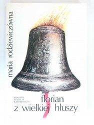 FLORIAN Z WIELKIEJ HŁUSZY - Maria Rodziewiczówna 1991