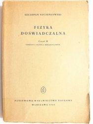 FIZYKA DOŚWIADCZALNA CZĘŚĆ II CIEPŁO I FIZYKA MOLEKULARNA - Szczepan Szczeniowski 1953