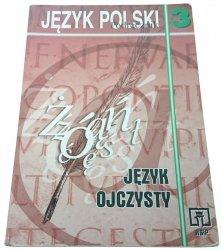 JĘZYK POLSKI 3 PODRĘCZNIK JĘZYK OJCZYSTY (2001)