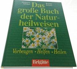 DAS GROSSE BUCH DER NATURHEILWEISEN - Minker 1992
