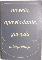 NOWELA, OPOWIADANIE, GAWĘDA. INTERPRETACJE - red. Bartoszyński 1974