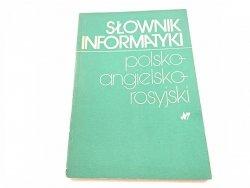 SŁOWNIK INFORMATYKI POLSKO-ANGIELSKO-ROSYJSKI 1981