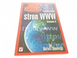 ABC TWORZENIA STRON WWW - Bartosz Danowski 2006