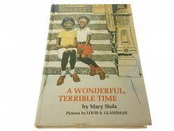 A WONDERFUL, TERRIBLE TIME - Mary Stolz 1967