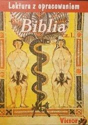 LEKTURA Z OPRACOWANIEM. BIBLIA CZĘŚĆ 1