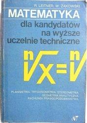 MATEMATYKA DLA KANDYDATÓW NA WYŻSZE UCZELNIE TECHNICZNE - Leitner 1978