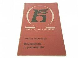 ROZMYŚLANIA O PRZEMIJANIU - T. Kielanowski (1973)