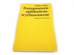 POSTĘPOWANIE OPIEKUŃCZO-WYCHOWAWCZE - Zedler 1986