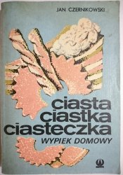 CIASTA, CIASTKA, CIASTECZKA. WYPIEK DOMOWY 1990
