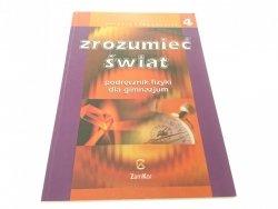 ZROZUMIEĆ ŚWIAT 4 PODRĘCZNIK - Sagnowska 2007
