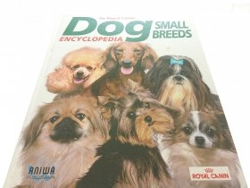DOG SMALL BREEDS THE ROYAL CANIN ENCYCLOPEDIA 2006