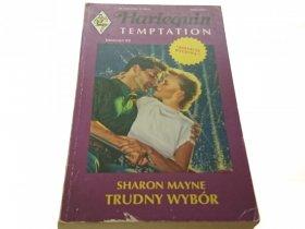 TRUDNY WYBÓR - Sharon Mayne (1993)