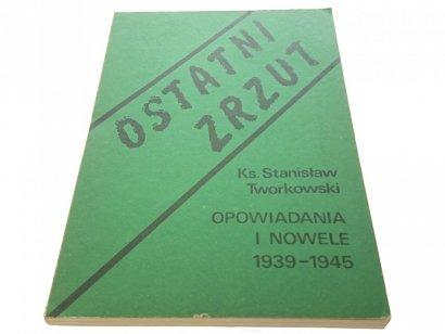 OSTATNI ZRZUT 1939-1945 - Ks. St.. Tworkowski 1984