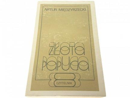 ZŁOTA PAPUGA - Artur Międzyrzecki