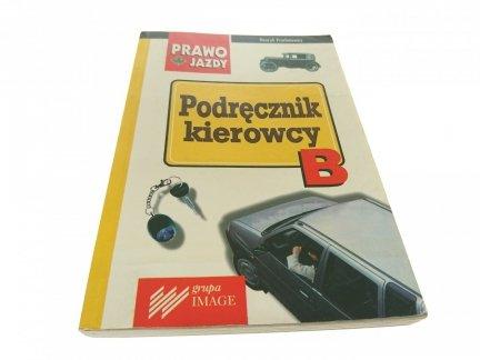 PODRĘCZNIK KIEROWCY B 1998 - Henryk Próchniewicz