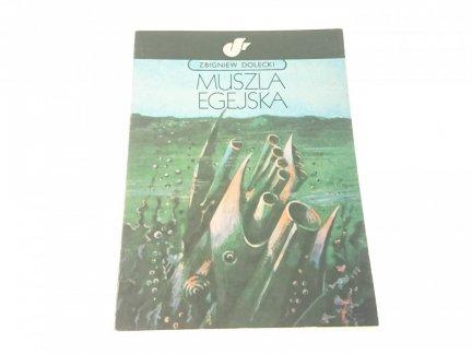 MUSZLA EGEJSKA - Zbigniew Dolecki