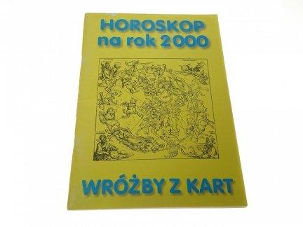 HOROSKOP NA ROK 2000. WRÓŻBY Z KART