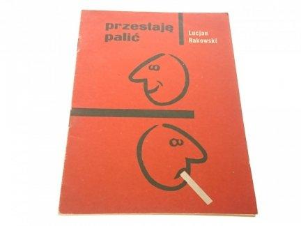 PRZESTAJĘ PALIĆ - Lucjan Rakowski