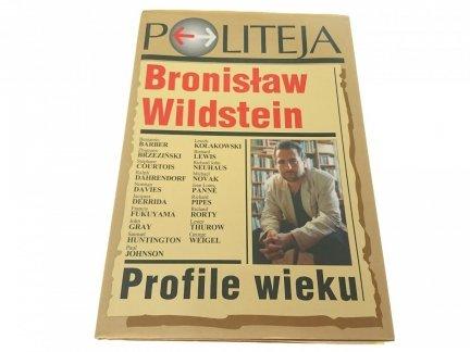 POLITEJA Bronisław Wildstein PROFILE WIEKU