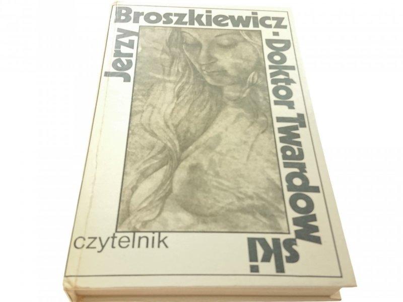DOKTOR TWARDOWSKI - JERZY BROSZKIEWICZ