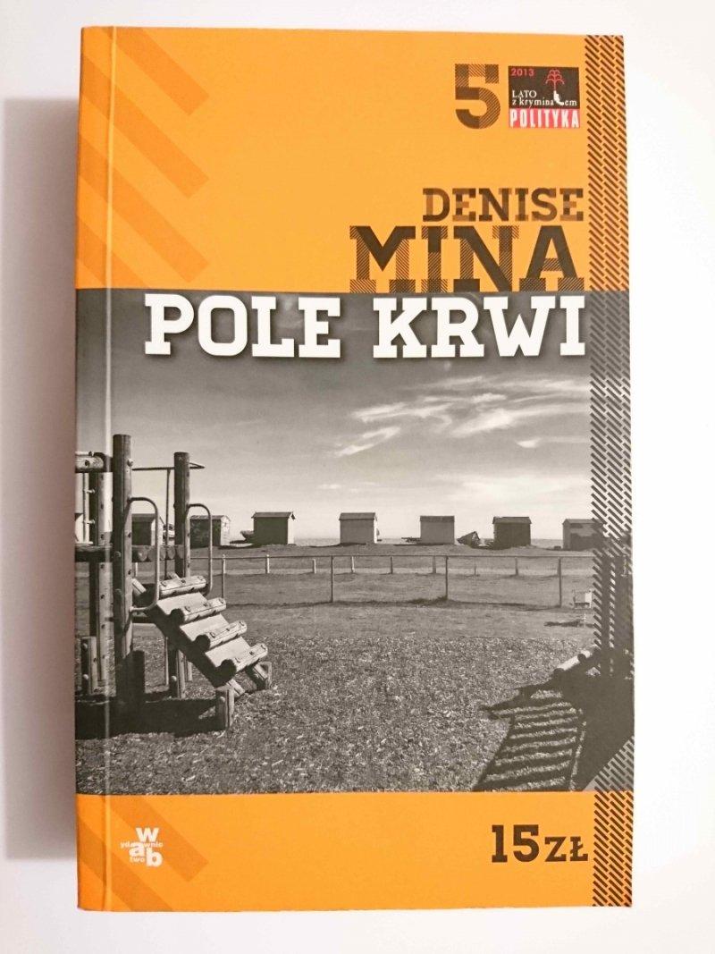 POLE KRWI - Denise Mina 2013