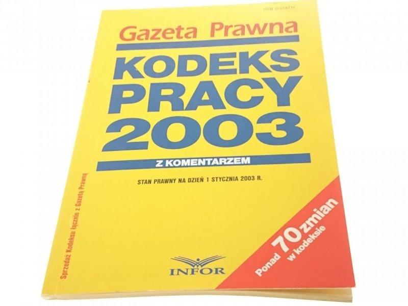 KODEKS PRACY 2003 Z KOMENTARZEM 2003