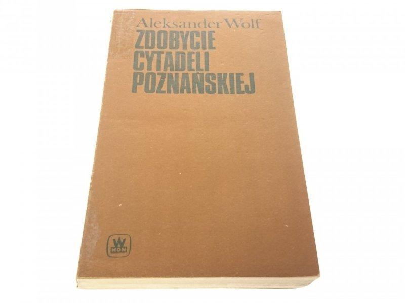 ZDOBYCIE CYTADELI POZNAŃSKIEJ Aleksander Wolf 1976