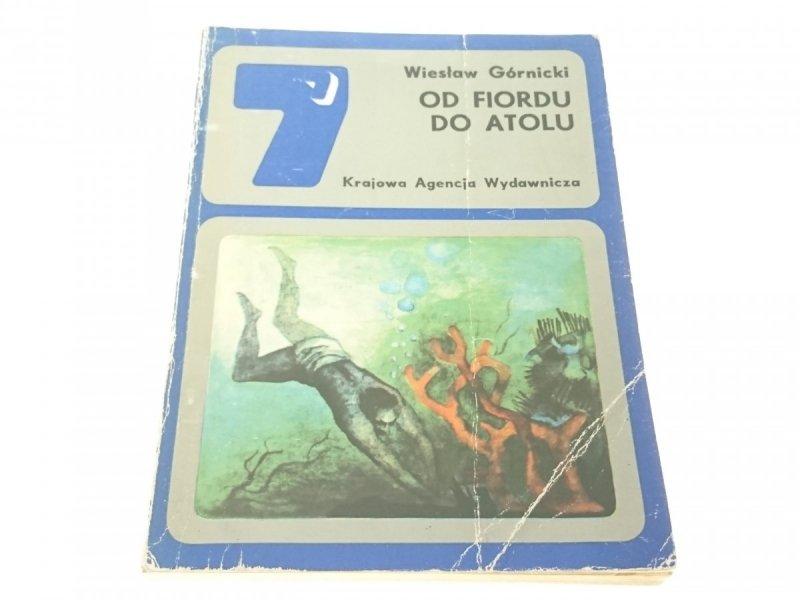 OD FIORDU DO ATOLU - Wiesław Górnicki