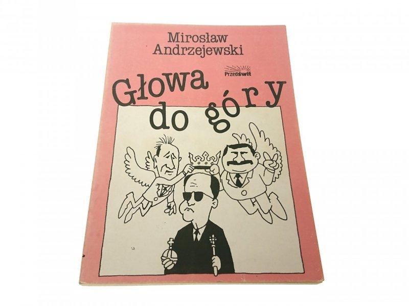 GŁOWA DO GÓRY - Mirosław Andrzejewski