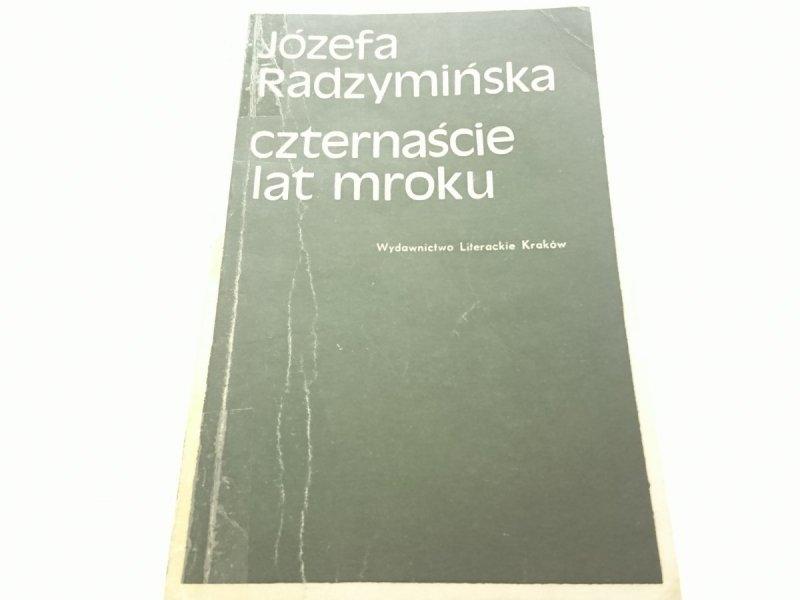 CZTERNAŚCIE LAT MROKU - Józefa Radzymińska 1978